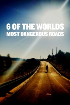 6 Of The World's Most Dangerous Roads where only the thrill seekers should dare go.  Could you handle these roads? Click for more.