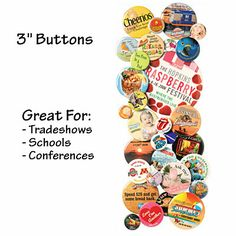 """Here is a Great Trade Show & Business Advertising Handout! 3"""" Round Button, Promotional 3"""" Round Button, Personalized 3"""" Round Button"""