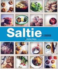Interview with Caroline Fidanza, author of the Saltie Cookbook