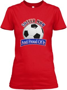 Soccer Mom  Proud Of It Red Women's T-Shirt Front