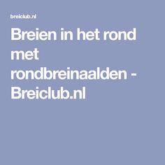 Breien in het rond met rondbreinaalden - Breiclub.nl