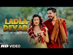 """Presenting latest Haryanvi video song """"Ladla Devar"""" sung by Raj Mawer, Gd Kaur. The music is given by Vraj Bandhu while lyrics are penned by Ramehar Mehla an. New Hindi Video, All Love Songs, Hd Video, Music Songs, Gd, Singing, Lyrics, Album, Film"""