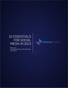 edelman-2013-social-media-trends-white-paper by Edelman Digital via Slideshare