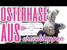 Oster  DIY-Osterhase aus Waschlappen ✂️ – Wolke12