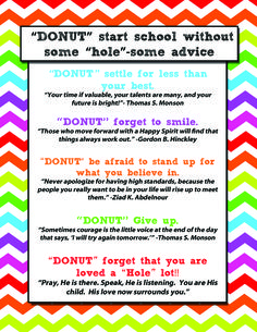 "LDS youth Back to School ""Donut"" printable handout with quotes. Attaching to donuts for the first day of school for my young women this year! - New Site Young Women Handouts, Young Women Activities, Youth Activities, Church Activities, Back To School Activities, Back To School Party, School Fun, Sunday School, Back To School Gifts For Kids"