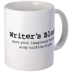 """Writer's Block: when your imaginary friends stop talking to you"" mug"