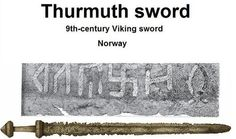 "According to Stephens (Handbook of the Old-Northern Runic Monuments of Scandinavia and England) The inscription on the sword reads oh卍muþ from right to left. He interpreted the swastika as being used to represent the syllable þur for the god Thor, and thus expanded the reading to oh Þurmuþ meaning ""Owns [me], Thurmuth"". This reading was inspired by the idea that the swastika was used as a symbol of Thor (more precisely, of Thor's hammer) in Viking Age Norse paganism."