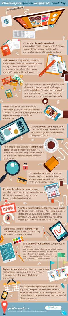 Hola: Una infografía con 13 técnicas para optimizar campañas de remarketing. Vía El blog de Jordi Hernández Un saludo