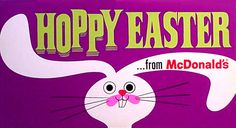 Hoppy Easter from McDonald's #vintage #graphic #marketing #easter #70s