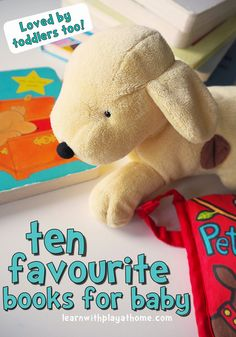 10 favourite books for babies and toddlers. A lifetime love of reading begins from birth.
