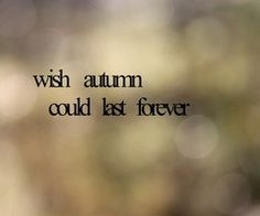 Wish Autumn could last forever...
