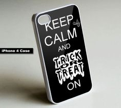Keep Calm And Trick or Treat On -