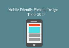 Here is the list of best Mobile Friendly Website Design Tools to create a fast and responsive website for your business.