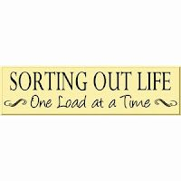 Perfect Gifts Wood Sign Says: SORTING OUT LIFE One Load at a Time- Wood Signs are sent ready to hang; available with different text, colors and sizes.