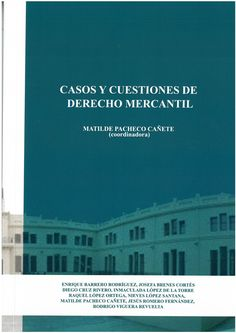 Casos y cuestiones de derecho mercantil /  Enrique Barrero Rodríguez ... et al.     Red de Impresión 2013, 2015