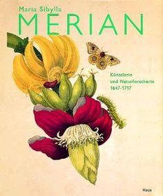 Maria Sibylla Merian. Künstlerin und Naturforscherin 1647-1717 von Kurt Wettengl, http://www.amazon.de/dp/3775735003/ref=cm_sw_r_pi_dp_oDSArb0GEKDRR