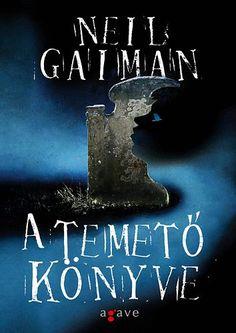Neil Gaiman: A temető könyve Neil Gaiman, Ramona Books, Chris Riddell, Books Online, Search Engine, Persona, Believe, Pdf, Faith