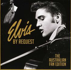 Elvis By Request : The Australian Fan Edition is, as the title suggests a compilation of Elvis Presley's most popular songs as voted for by his Australian fans. Between June 4 and July 13, 2012 Elvis