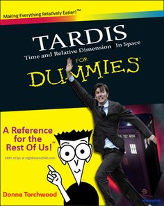 TARDIS for dummies...I suppose I should just throw it out like the Doctor did?