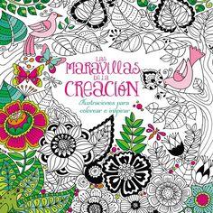 Las maravillas de la creacion/ The wonders of creation: Ilustraciones para colorear e inspirar/ Illustrations col...