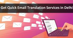 Get Quick #Email #Translation Services in Delhi. #TranslationIndustry #Services #QuickServices #Business