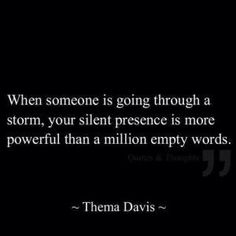 Silent Presence means more than empty words - Collection Of Inspiring Quotes, Sayings, Images Great Quotes, Quotes To Live By, Me Quotes, Funny Quotes, Inspirational Quotes, Motivational Quotes, Pain Quotes, Empty Quotes, Positive Quotes