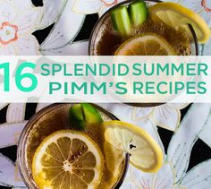 16 Splendid Summertime Pimm's Recipes. These all sound super yummy and easy to make! All I need is some Pimm's.