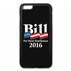 BILL CLINTON FOR FIRST GENTLEMAN 2016 iPhone 6/6s Plus Rubber Case