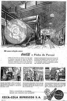 """""""Há uma relação entre a Coca-Cola e o pinho do Paraná"""".   4 de maio de 1950.  http://blogs.estadao.com.br/reclames-do-estadao/2010/05/06/206/"""