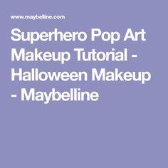 Superhero Pop Art Makeup Tutorial - Halloween Makeup - Maybelline