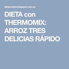 DIETA con THERMOMIX: ARROZ TRES DELICIAS RÁPIDO
