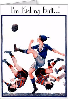 I'm Kicking Butt - Rugby Greeting Card. Change out the text and add your own to this vintage women's rugby card. http://www.zazzle.com/im_kicking_butt_rugby_greeting_card-137017725986268293 #rugby #card #KickingButt #humor #womensrugby