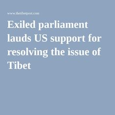 Exiled parliament lauds US support for resolving the issue of Tibet
