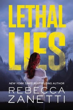 Lethal Lies  by Rebecca Zanetti  Series: Blood Brothers #2  Published by: Hachette  Genres: Romantic Suspense