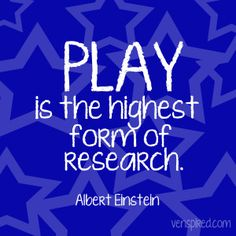 Play is the highest form of research--quote from Albert Einstein. Pinned by Child Care Aware of Central Missouri. Play Quotes, Quotes For Kids, Great Quotes, Me Quotes, Inspirational Quotes, Quotes About Play, Quotes About Children Learning, Quotes Children, Simple Quotes