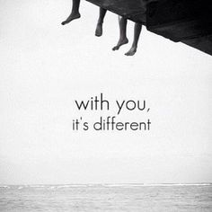 With You Its Different love love quotes quotes quote in love love quote different instagram quotes