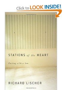 Amazon.com: Stations of the Heart: Parting with a Son (9780307960535): Richard Lischer: Books