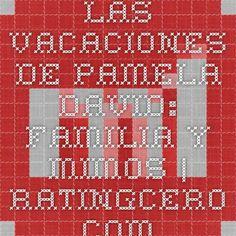 Las vacaciones de Pamela David: familia y mimos | RatingCero.com