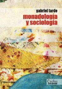Monadología y sociología – Gabriel Tarde