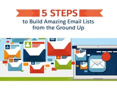 5 Steps to Build Amazing Email Lists from the Ground up [Infographic]