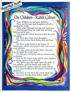 On Children 8x11 Kahlil Gibran poster - Heartful Art by Raphaella Vaisseau. 8.5x11 poster of Kahlil Gibran's famous On Children quotation from The Prophet with the art by Raphaella Vaisseau, perfect for a nursery or child's room. This inspirational print is a treasured shower gift or birthday present for boy or girl. These words encourage us to be strong in detachment and flexible in loving. NOTE: I ship FAST, usually same day, even though I allow 2-3 days. Heartful Art copyright labels…