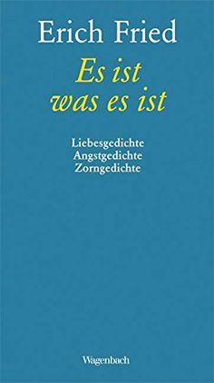 Es ist was es ist: Liebesgedichte Angstgedichte Zorngedichte von Erich Fried http://www.amazon.de/dp/3803131189/ref=cm_sw_r_pi_dp_Hwihub000DWFR