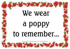 """Another Remembrance Day poster to print and display. A border of pretty poppies surround the words """"We wear a poppy to remember. Remembrance Day Posters, Remembrance Day Activities, Remembrance Day Poppy, Anzac Poppy, Poppy Images, Poppy Craft, Remember Day, Anzac Day, Business For Kids"""