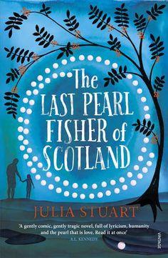 The Last Pearl Fisher of Scotland by Julia Stuart