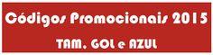 Codigos promocionais 2015 - Azul, Tam e Gol