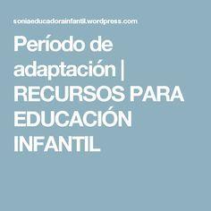 Período de adaptación | RECURSOS PARA EDUCACIÓN INFANTIL Entrance Halls, Preschool, Period, Egg As Food
