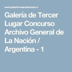 Galería de Tercer Lugar Concurso Archivo General de La Nación / Argentina - 1