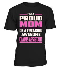 Claims Assistant Proud MOM Job Title T-Shirt #ClaimsAssistant