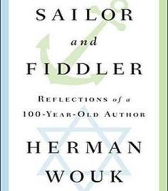 Sailor And Fiddler: Reflections Of A 100-Year-Old Author PDF