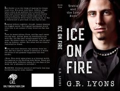 Full cover for Ice on Fire, by Dana Leah at Designs by Dana The Lost Boy Book, Lost Boys, Books For Boys, Book 1, Punk Rock, Rock Bands, Ice, Cover, Ice Cream